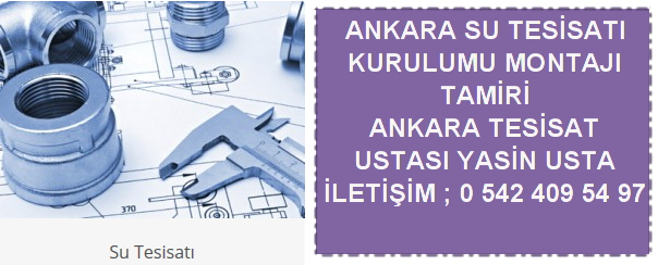 Ankara su tesisat ustası su tesisat kurulumu montajı tamiri