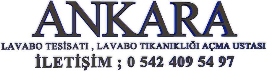 ankara-lavabo-tesisati-kurulumu-montaji-tikaniklik-acma-ustasi
